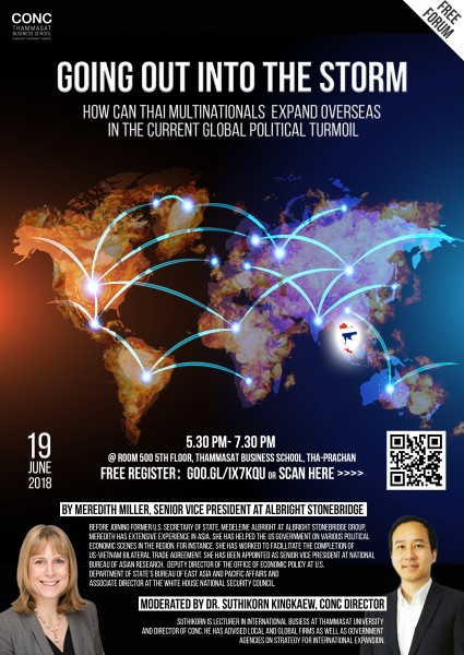 CONC Thammasat Forum ''GOING OUT INTO THE STORM : HOW CAN THAI MULTINATIONALS EXPAND OVERSEAS IN THE CURRENT GLOBAL POLITICAL TURMOIL ''